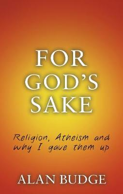 For God's Sake: Religion, Atheism, and Why I Gave Them Up (Paperback)