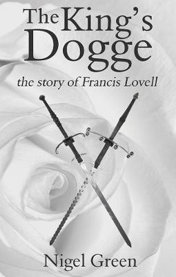 The King's Dogge: The Story of Francis Lovell (Paperback)