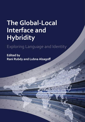 The Global-Local Interface and Hybridity: Exploring Language and Identity (Hardback)