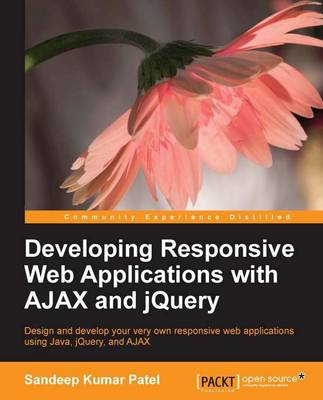 Developing Responsive Web Applications with AJAX and jQuery (Paperback)