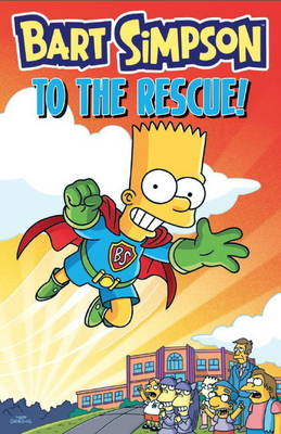 Bart Simpson - to the Rescue (Paperback)