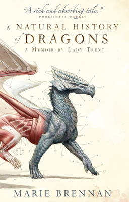 A Natural History of Dragons: A Memoir by Lady Trent (Paperback)