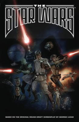 The Star Wars: Based on the Original Rough Draft Screenplay by George Lucas (Paperback)