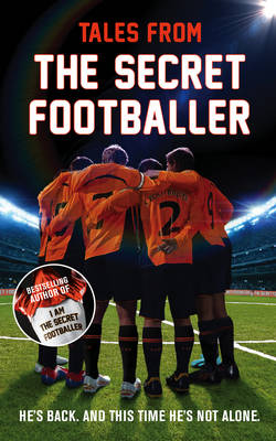 Tales from the Secret Footballer - The Secret Footballer (Paperback)