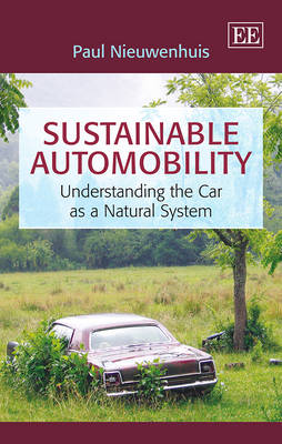 Sustainable Automobility: Understanding the Car as a Natural System (Hardback)