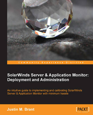 SolarWinds Server & Application Monitor: Deployment and Administration (Paperback)