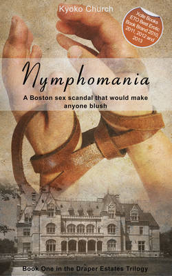 Nymphomania: The Draper Estates Trilogy Book One (Paperback)