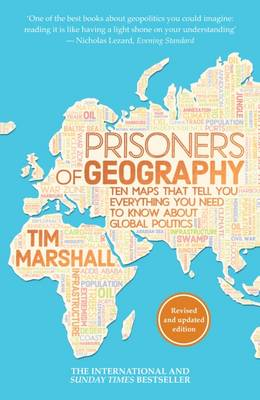 Cover Prisoners of Geography: Ten Maps That Tell You Everything You Need to Know About Global Politics