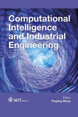 Computational Intelligence and Industrial Engineering - WIT Transactions on Engineering Sciences 99 (Hardback)