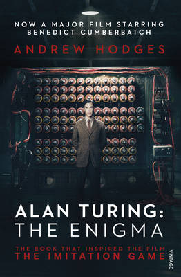 Alan Turing: The Enigma: The Book That Inspired the Film, the Imitation Game (Paperback)