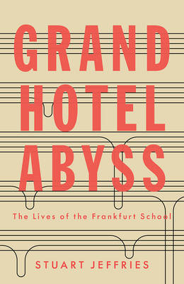 Cover Grand Hotel Abyss: The Lives of the Frankfurt School