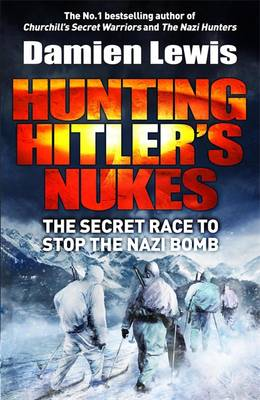 Cover Hunting Hitler's Nukes: The Secret Race to Stop the Nazi Bomb