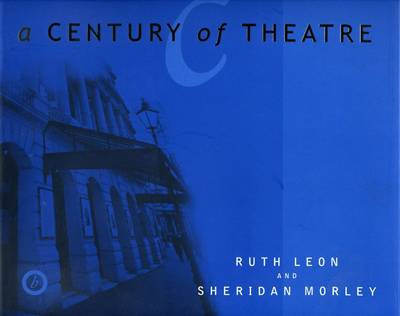 A Century of Theatre - Oberon Books S. (Paperback)