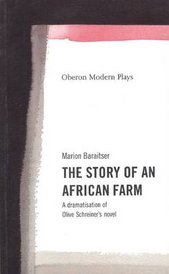 The Story of an African Farm: A Dramatisation of Olive Schreiner's Novel (Paperback)