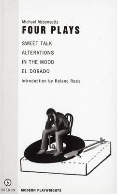 "Abbensetts: Four Plays: ""Sweet Talk"", ""Alterations"", ""In the Mood"", ""El Dorado"" - Oberon Modern Playwrights (Paperback)"