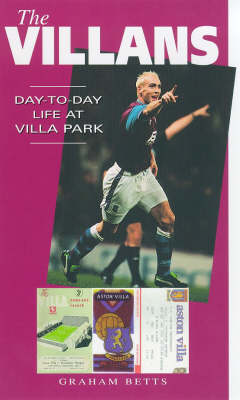 The Villans: Day-to-day Life at Villa Park - A day-to-day life (Paperback)