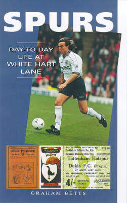 Spurs: Day-to-day Life at White Hart Lane - A day-to-day life (Paperback)