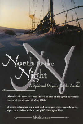 North to the Night: A Spiritual Odyssey in the Arctic (Paperback)