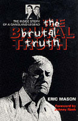 The Brutal Truth: The Inside Story of a Gangland Legend (Paperback)