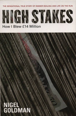 High Stakes: How I Blew GBP14 Million (Paperback)