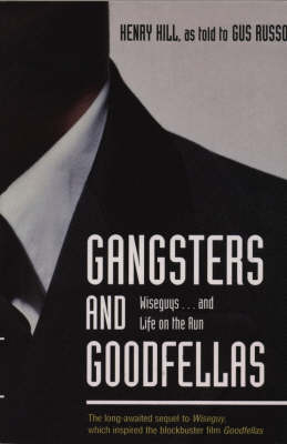 Gangsters and Goodfellas: Wiseguys...and Life on the Run (Paperback)