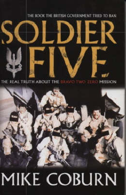 Soldier Five: The Real Truth About  the Bravo Two Zero Mission (Paperback)