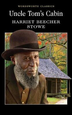 Uncle Tom's Cabin - Wordsworth Classics (Paperback)