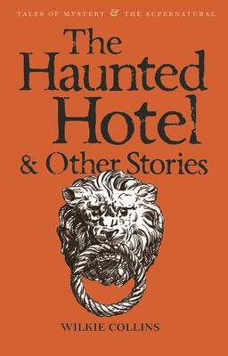 The Haunted Hotel and Other Stories - Tales of Mystery & the Supernatural (Paperback)