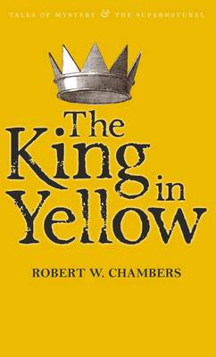 The King in Yellow - Tales of Mystery & the Supernatural (Paperback)