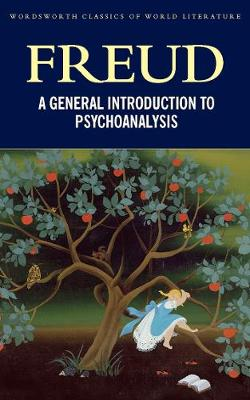 A General Introduction to Psychoanalysis - Wordsworth Classics of World Literature (Paperback)