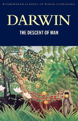 The Descent of Man - Wordsworth Classics of World Literature (Paperback)