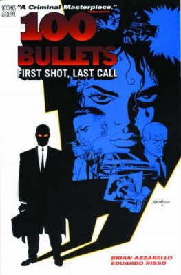 100 Bullets: First Shot, Last Call - 100 bullets (Paperback)