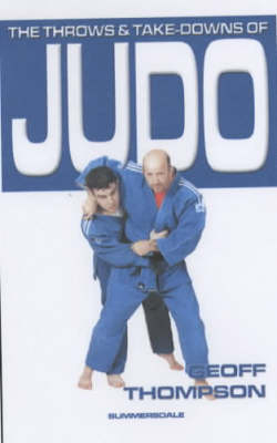 The Throws and Takedowns of Judo (Paperback)