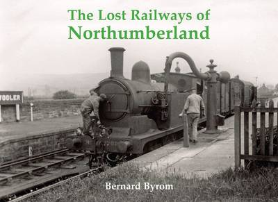 The Lost Railways of Northumberland (Paperback)