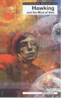 Hawking and the Mind of God - Postmodern Encounters (Paperback)