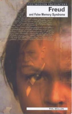 Freud and False Memory Syndrome - Postmodern Encounters (Paperback)