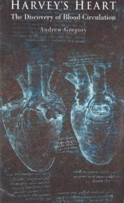 Harvey's Heart: The Discovery of Blood Circulation - Revolutions in Science (Paperback)