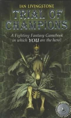 Trial of Champions - Fighting Fantasy (Paperback)