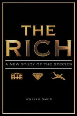 The Rich: A New Study of the Species (Hardback)