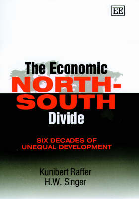 The Economic North-South Divide: Six Decades of Unequal Development (Hardback)