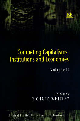 Competing Capitalisms: Institutions and Economies - Critical Studies in Economic Institutions No. 1 (Hardback)