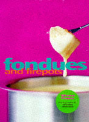 Fondues and Firepots (Hardback)