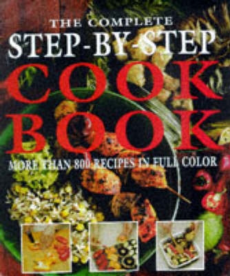 The Complete Step-by-step Cook Book (Loose-leaf)