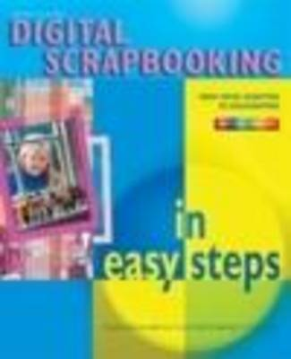 Digital Scrapbooking in Easy Steps (Paperback)