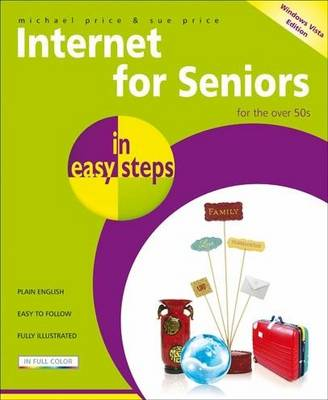 Internet for Seniors in Easy Steps: Windows Vista Edition - In Easy Steps (Paperback)