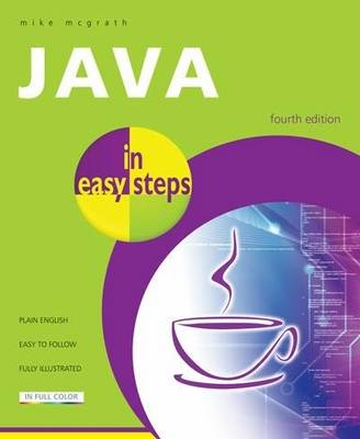 Java in Easy Steps - In Easy Steps (Paperback)