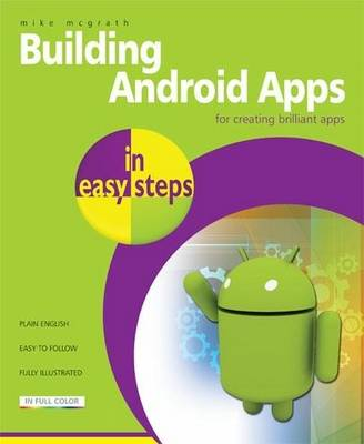 Building Android Apps in Easy Steps: Using App Inventor (Paperback)