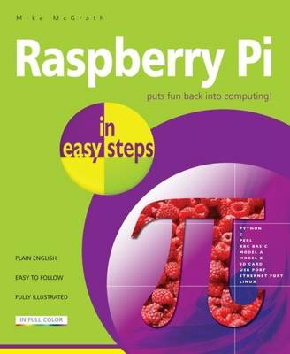Raspberry Pi in Easy Steps - In Easy Steps (Paperback)