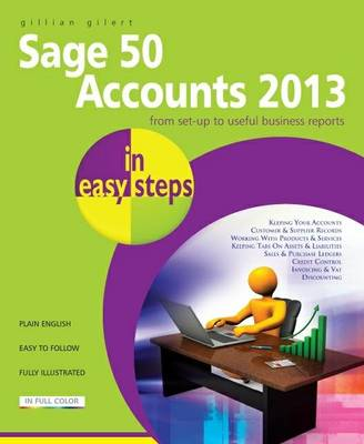 Sage 50 Accounts 2013 in Easy Steps - In Easy Steps (Paperback)