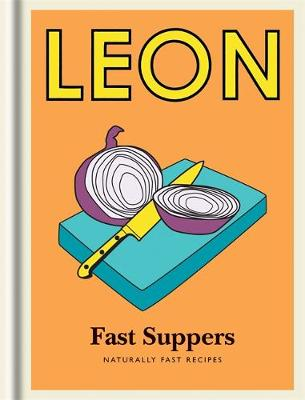 Little Leon: Fast Suppers: Naturally fast recipes - Leon Minis (Hardback)